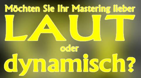 laut dynamisch mastering
